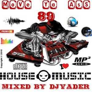 Move Ya Ass - 89 (Mixed by DJvADER)