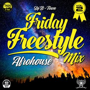 DJ B-Town - Freestyle Friday Mixx - Afrohouse Vol: 2