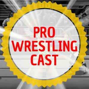 2016 The Year in Wrestling, Breaking Kayfabe and more – Pro Wrestling Cast: December 15, 2016