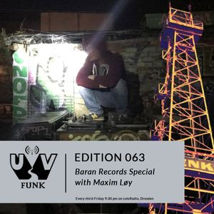 UV Funk 063: Baran Records Special with Maxim Løy