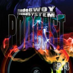 RudeBWOY SoundSYSTEM Podcast: Episode 04