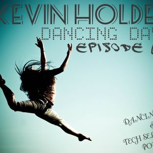 Kevin Holdeen - Dancing Days Podcast: Episode 025