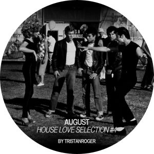 House love selection #4 (august)