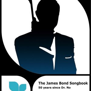 The James Bond Songbook - 50 years of Bond films through their songs