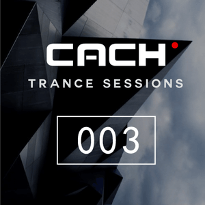Trance Sessions 003 - Dj CACH
