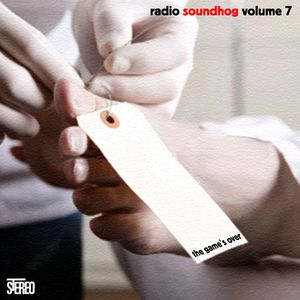 Radio Soundhog Volume 7 - The Game's Over