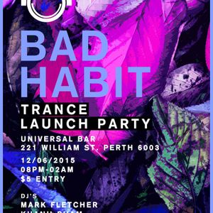 Bad Habit Trance Launch Party - Andrew Neagu (Opening Prog Set)