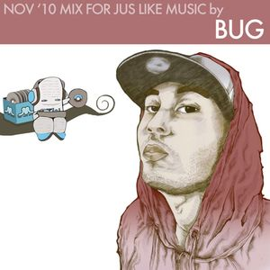 Nov '10 Mix for Jus Like Music by BUG