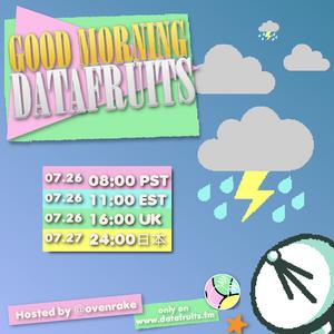 ovenrake - good morning datafruits - 07-26-2017