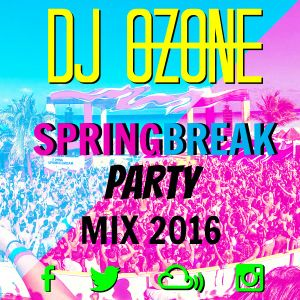 Spring Break Party Mix 2016