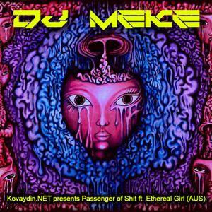 DJ Meke - Kovaydin.NET presents Passenger of Shit ft. Ethereal Girl (90s hardcore)
