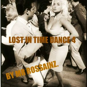 LOST IN TIME DANCE 4 BY MR ROSSAINZ MAY 2016