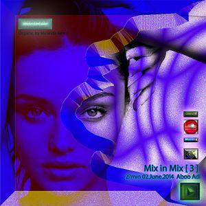Mix in Mix 3 - 27min 02.June.2014 (Aboo Adl mixcloud)