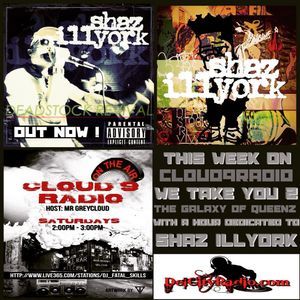 """CLOUD 9 RADIO HOSTED BY MRGREYCLOUD """"WELCOME TO ILL YORK"""" SHAZ ILL YORK SPECIAL"""