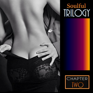 Soulful Trilogy : Chapter Two
