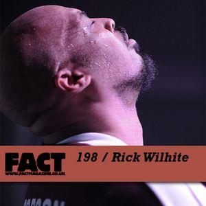 FACT Mix 198: Rick Wilhite