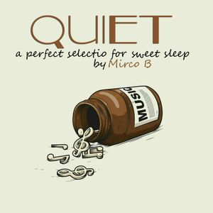QUIET 01     A perfect selection for Sweet Sleep By Mirco B (Reposted)