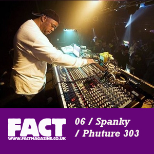 FACT Mix 06: Spanky (Phuture)