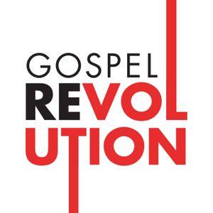 The Gospel Revolution Wk 2 Oct 4 2015