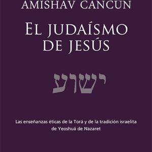 EL JUDAÍSMO DE JESÚS (PABLO) PARTE 2
