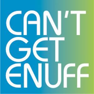 Can't Get Enuff Podcast #035