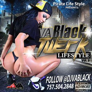 "DJ VA BLACK ""TWERK LIFESTYLE VOL. 3"""