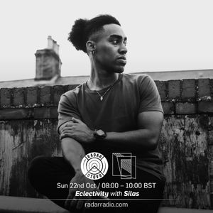 Eclectivity w/ Silas - 22nd October 2017