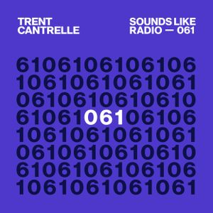 Trent Cantrelle - Sounds Like Radio SLR061 (Live from Halcyon San Francisco)