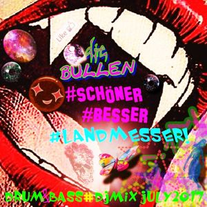 Yes it´s #schöner#besser#Landmesser#5!Drum&Bass music in the mix/7/72017*thanx 4 listening
