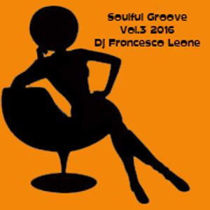 Soulful Groove Vol.3 2016 mixed Dj Francesco Leone