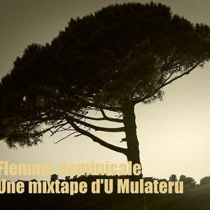 Flemme dominicale, une mixtape d'U Mulateru