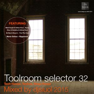 Toolroom Selector 32 Mixed By Dj Siuol