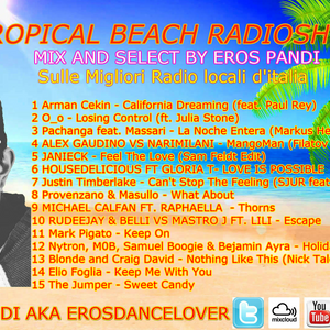 TROPICAL BEACH 39 (Settimana 4-10 Luglio 2016) (Mixa And Selecta Eros pandi)