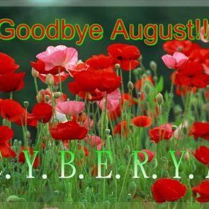 C.Y.B.E.R.Y.A - Goodbye August!!!