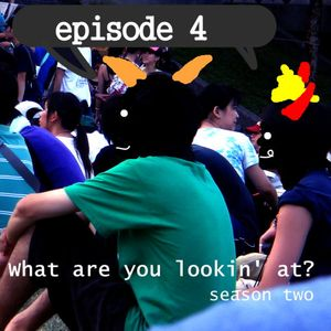 What Are You Lookin' At? Season 2 Episode 04 - 阿宅