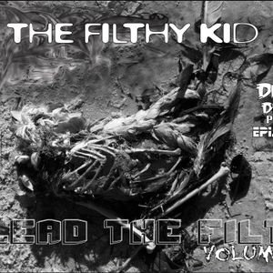The Filthy Kid- Plead The Filth vol.3(durty drumz podcast ep.5)(2hrMix)