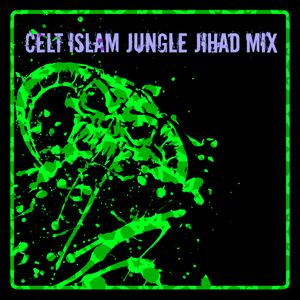Celt Islam Jungle Jihad mix