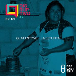Disruptivo No. 139 - Glatt Stove - La Estufita