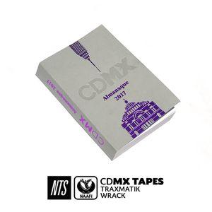CDMX Tapes w/ Traxmatik & Wrack - 5th April 2017