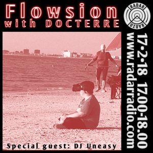 Flowsion w/ Docterre & DJ Uneasy - 17th February 2018