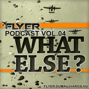 Flyer Podcast Vol. 04. : What Else?