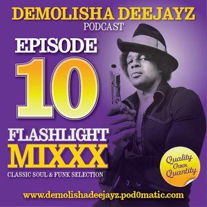 Demolisha Deejayz - Episode 10 - Flashlight Mixxx