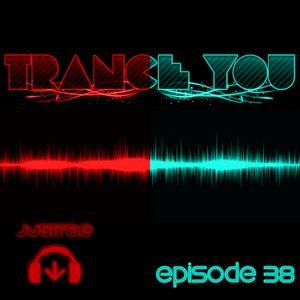 Trance You Episode 38