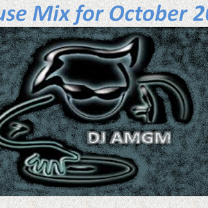 House Mix for October 2013 By DJ AMGM