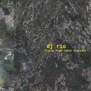 DJ Rio flying high radio sessions mix #507