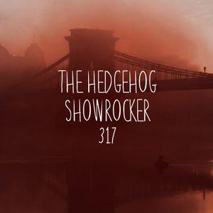 The Hedgehog - Showrocker 317 - 19.01.2017