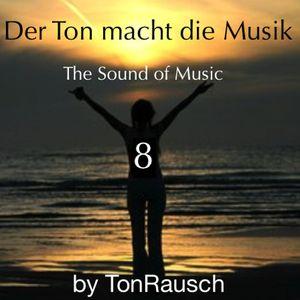 Der Ton Macht Die Musik - The Sound of Music 008 by TonRausch