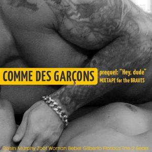 "Comme Des Garçons - prelude: ""Hey, Dude"""