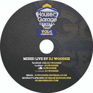 House N Garage Central Vol 1 Mixed By Dj Woodsie #DeepHouse