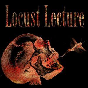 Locust Lecture Episode 229 – Weird Sandwich